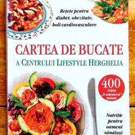 Valentina Dan, MPH, Dr. Nicolae Dan, MPH - Cartea de bucate a Centrului Lifestyle Herghelia (editie hardcover)