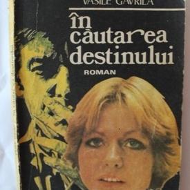 Vasile Gavrila - In cautarea destinului