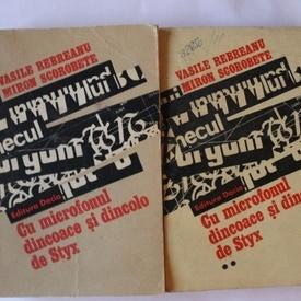 Vasile Rebreanu, Miron Scorobete - Cu microfonul dincoace si dincolo de Styx (2 vol.)