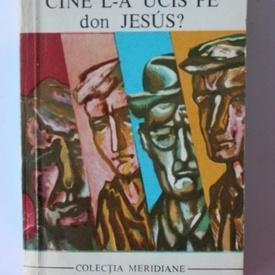 Vicente Lenero - Cine l-a ucis pe don Jesus?