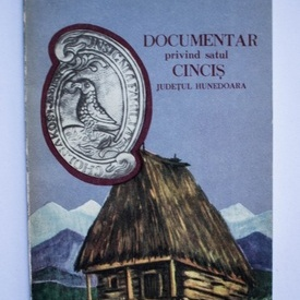 Viorel Raceanu, Ioan Brancoveanu - Documentar privind satul Cincis (jud. Hunedoara)