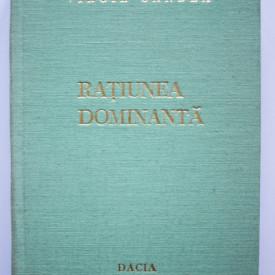 Virgil Candea - Ratiunea dominanta. Contibutii la istoria umanismului romanesc (editie hardcover)
