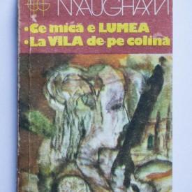 W. Somerset Maugham - Ce mica e lumea. La vila de pe colina