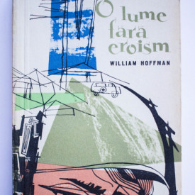 William Hofmann - O lume fara eroism