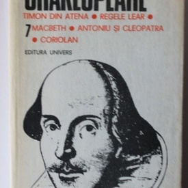 William Shakespeare - Opere 7 (Timon din Atena, Regele Lear, Macbeth, Antoniu si Cleopatra, Coriolan (editie hardcover)