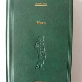 Ioan Slavici - Mara (editie hardcover)