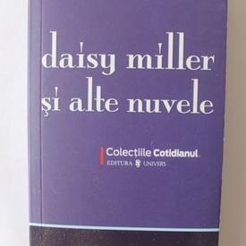 Henry James - Daisy Miller si alte nuvele
