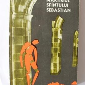 Eugen Barbu - Martiriul Sfantului Sebastian (editie hardcover)