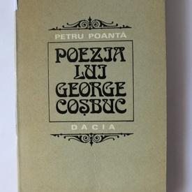 Petru Poanta - Poezia lui George Cosbuc