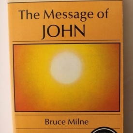 Bruce Milne - The message of John (editie in limba engleza)