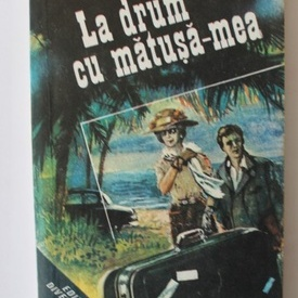 Graham Greene - La drum cu matusa-mea