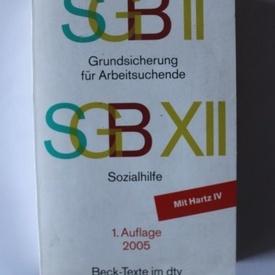 Colectiv autori - SGB II/XII. Grundsicherung fur Arbeitsuchende (editie in limba germana)