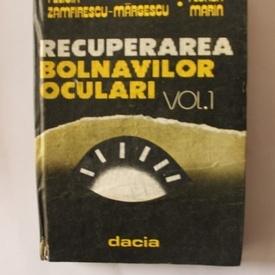 F. Zamfirescu-Margescu, Florea Marin - Recuperarea bolnavilor oculari (editie hardcover, cu autograf)