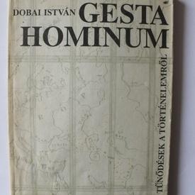 Dobai Istvan - Gesta Hominum (cu autograf, editie in limba maghiara)