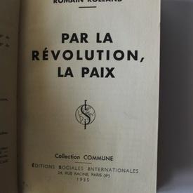Romain Rolland - Par la revolution, la paix (editie in limba franceza, interbelica, hardcover)