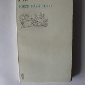 A. Fet - Poezii fara titlu (editie bilingva, romano-rusa)