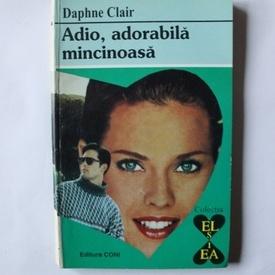 Daphne Clair - Adio, adorabila mincinoasa