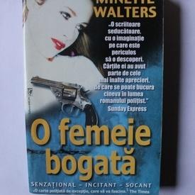 Minette Walters - O femeie bogata