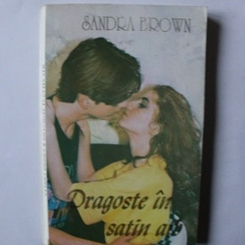 Sandra Brown - Dragoste in satin alb