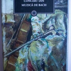 Hortensia Papadat-Bengescu - Concert in muzica de Bach (editie hardcover)