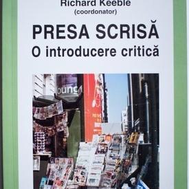 Richard Keeble (coord.) - Presa scrisa. O introducere critica