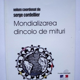 Serge Cordellier - Mondializarea dincolo de mituri