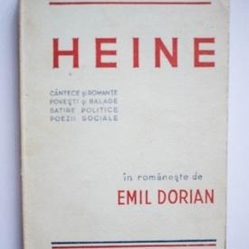 Heinrich Heine - Cantece si romante. Povesti si balade. Satire politice. Poezii sociale (in romaneste de Emil Dorian) (editie interbelica)