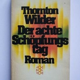 Thornton Wilder - Der achte Schopfungstag