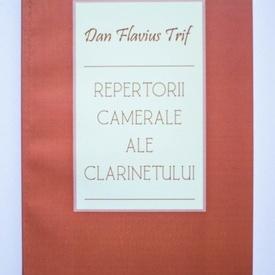 Dan Flavius Trif - Repertorii camerale ale clarinetului (cu autograf)