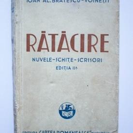 Ioan Al. Bratescu-Voinesti - Ratacire. Nuvele, schite, scrisori (editie interbelica)
