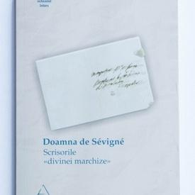 Doamna de Sevigne - Scrisorile divinei marchize