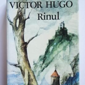 Victor Hugo - Rinul. Scrisori catre un prieten (editie hardcover)