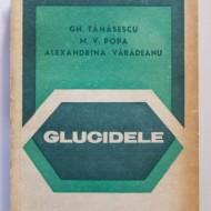 Gh. Tanasescu, M. V. Popa, Alexandrina Vadareanu - Glucidele (Biochimie. Fiziopatologie. Clinica)