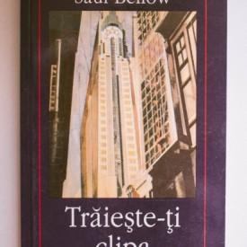 Saul Bellow - Traieste-ti clipa