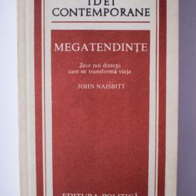 John Naisbitt - Megatendinte. Zece noi directii care ne transforma viata