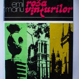 Emil Manu - Roza vanturilor. Itinerarii culturale (editie hardcover)