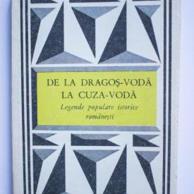 Legende populare istorice romanesti - De la Dragos-Voda la Cuza-Voda