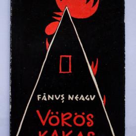 Fanus Neagu - Voros kakas