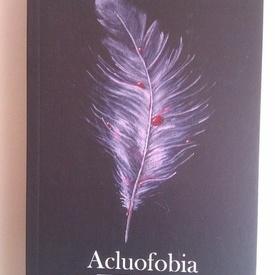 A.R. Deleanu - Acluofobia (cu autograful autorului si al ilustratorului)