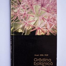 Acad. Emil Pop - Gradina Botanica din Cluj (cu autograf)