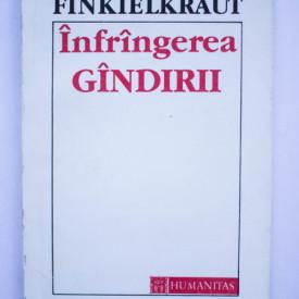 Alain Finkielkraut - Infrangerea gandirii