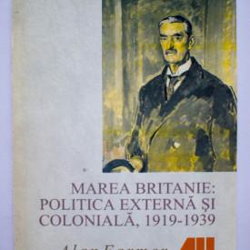 Alan Farmer - Marea Britanie: politica externa si coloniala, 1919-1939