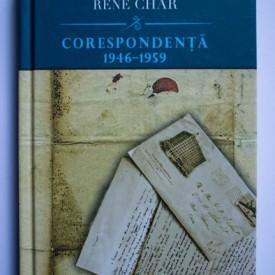 Albert Camus, Rene Char - Corespondenta 1946-1959 (editie hardcover)