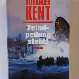 Alexander Kent - Feind-peilung steht!