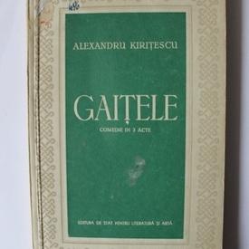 Alexandru Kiritescu - Gaitele. Comedie in 3 acte