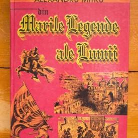 Alexandru Mitru - Din marile legende ale lumii (editie hardcover)