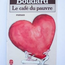 Alphonse Boudard - Le cafe du pauvre