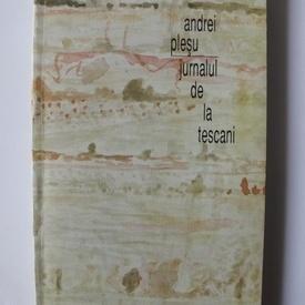 Andrei Plesu - Jurnalul de la Tescani (cu autograf)