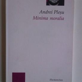 Andrei Plesu - Minima moralia (cu autograf)