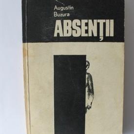 Augustin Buzura - Absentii (cu autograf)